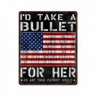 I'd Take a Bullet For Her Vintage Metal Sign