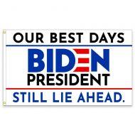 Biden Our Best Days Still Lie Ahead Premium Flag - Made in America