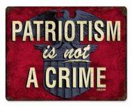 Patriotism Is Not A Crime Sign