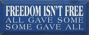 Freedom Isn't Free Decorative Sign