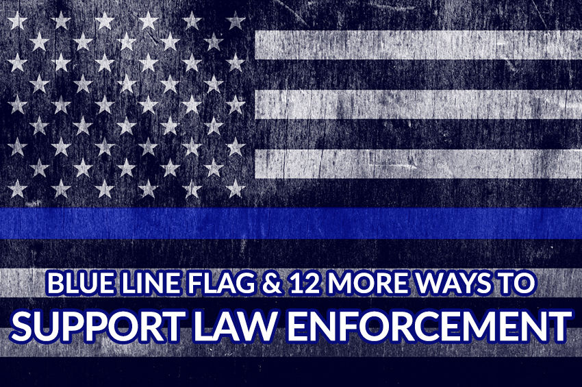 Blue line flag and 12 more ways to support law enforcement