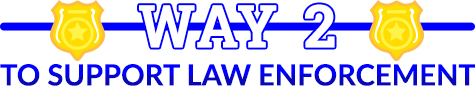 way 2 to support law enforcment