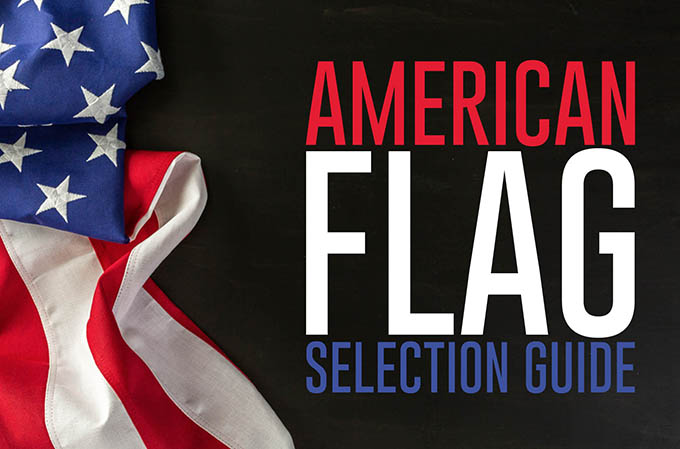 The American flag selection guide
