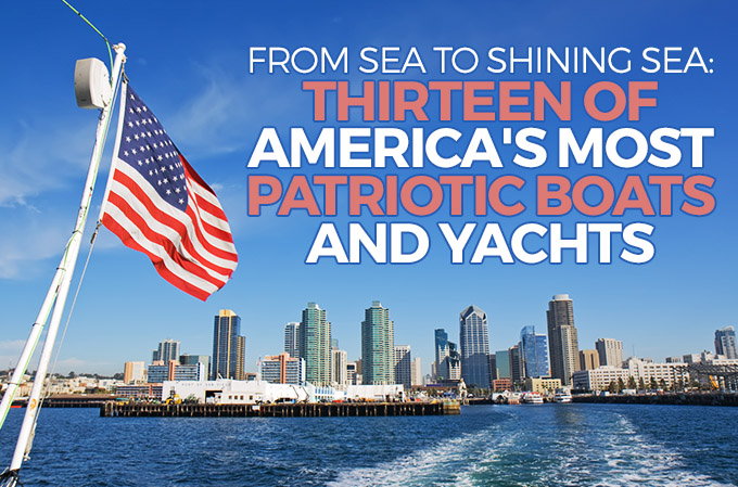 Thirteen of America's Most Patriotic Boats and Yachts