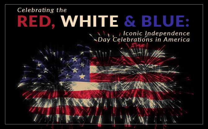 celebrating red white blue iconic celebrations america